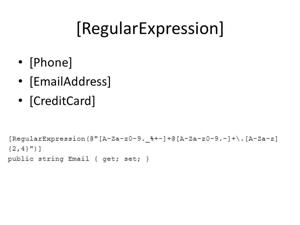 [RegularExpression] [Phone] [EmailAddress] [CreditCard]